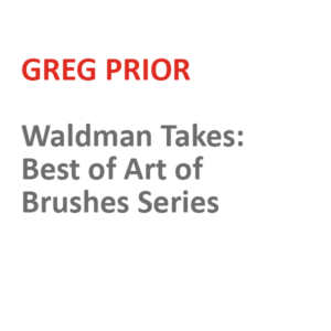 Waldman Takes: Brushes Series