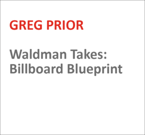 Waldman Takes: Billboard Blueprint