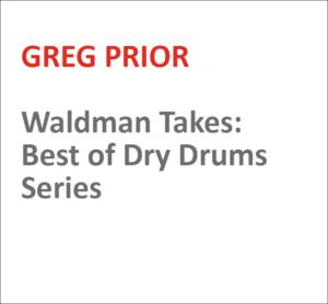 Waldman Takes: Best of Dry Drums Series